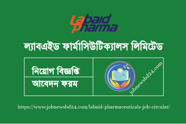 Labaid Pharmaceuticals Job Circular