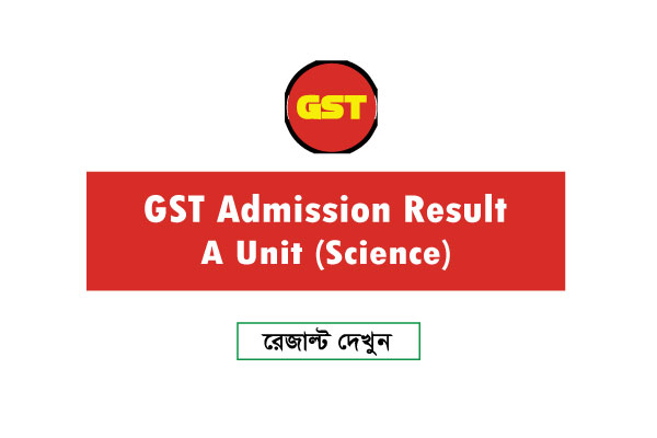GST A Unit Result 2021